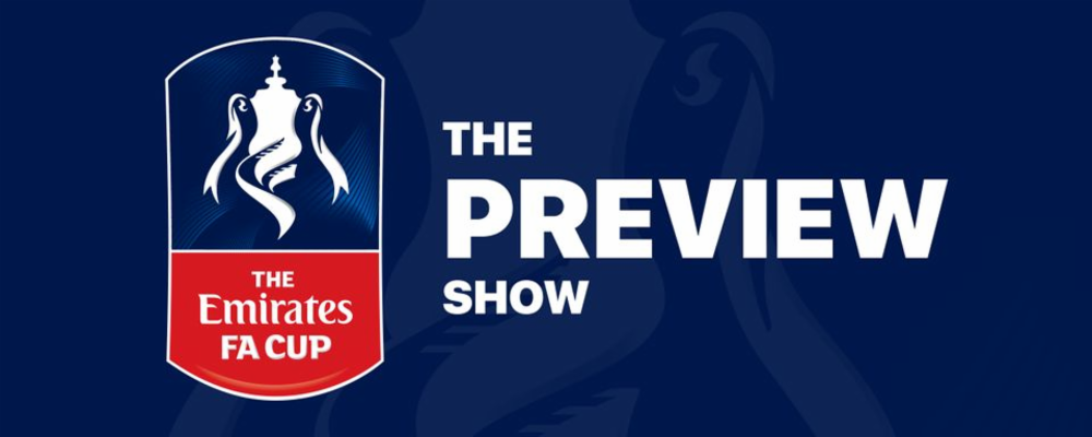 FA Cup Weekly Preview Show