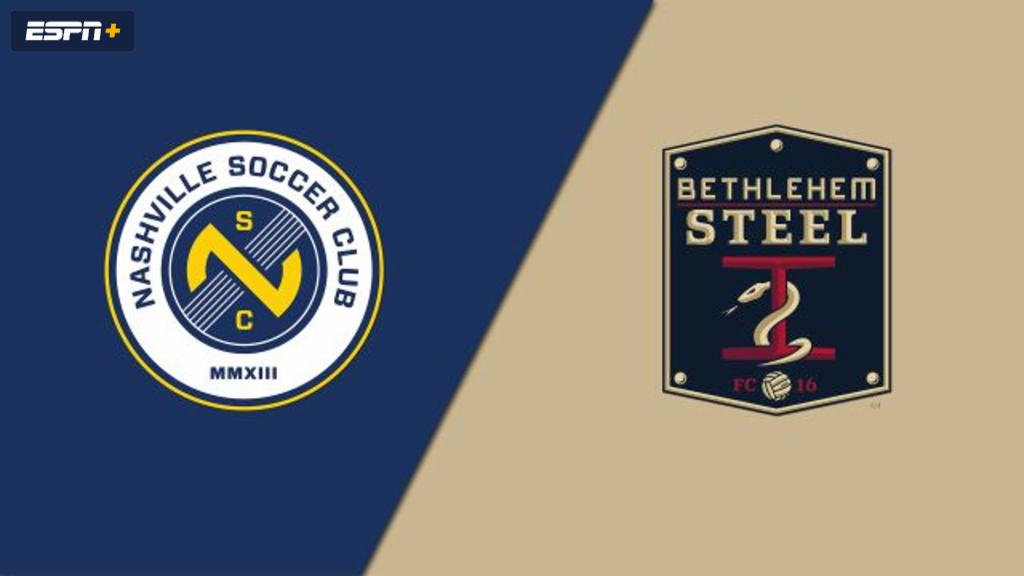 Nashville SC vs. Bethlehem Steel FC (USL Championship)