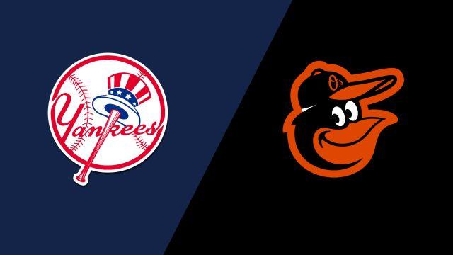 New York Yankees vs. Baltimore Orioles