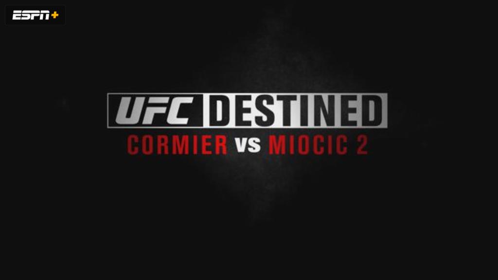 UFC Destined: Cormier vs Miocic (Part 1)