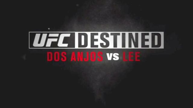 UFC Destined: Dos Anjos vs Lee (Part 1)